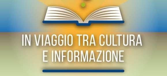 Viaggio tra cultura e informazione