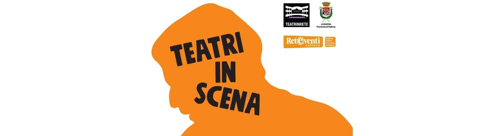 Teatri in Scena - Rassegna itinerante nei comuni dell'alta padovana